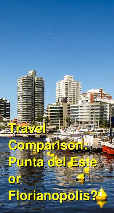 Punta del Este vs. Florianopolis Travel Comparison