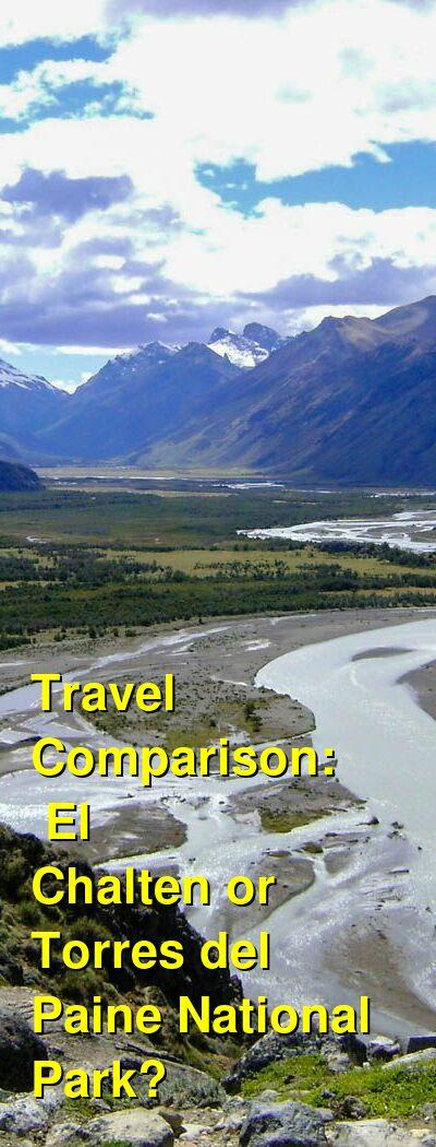 El Chalten vs. Torres del Paine National Park Travel Comparison