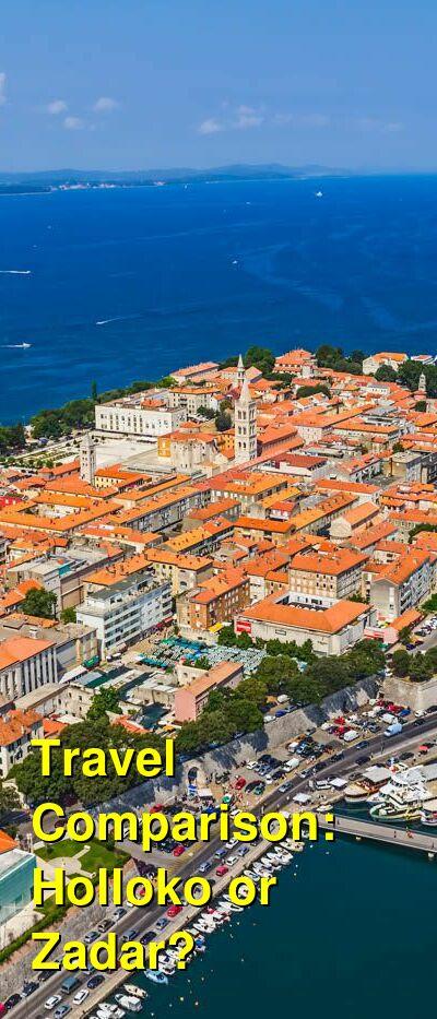 Holloko vs. Zadar Travel Comparison