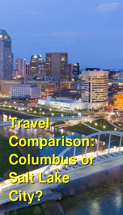 Columbus vs. Salt Lake City Travel Comparison