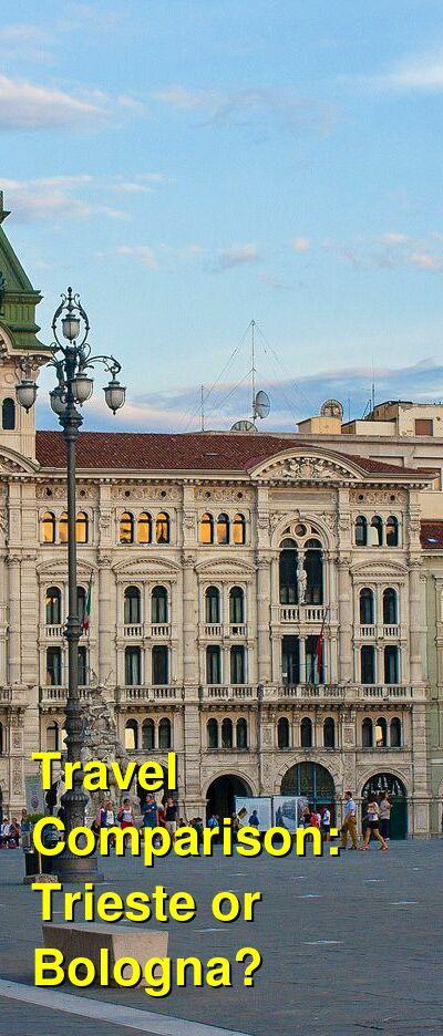 Trieste vs. Bologna Travel Comparison