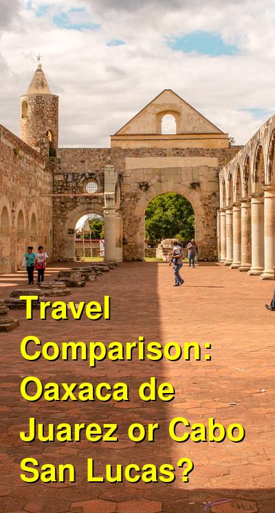 Oaxaca de Juarez vs. Cabo San Lucas Travel Comparison