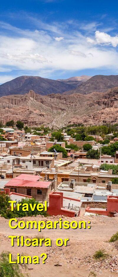 Tilcara vs. Lima Travel Comparison