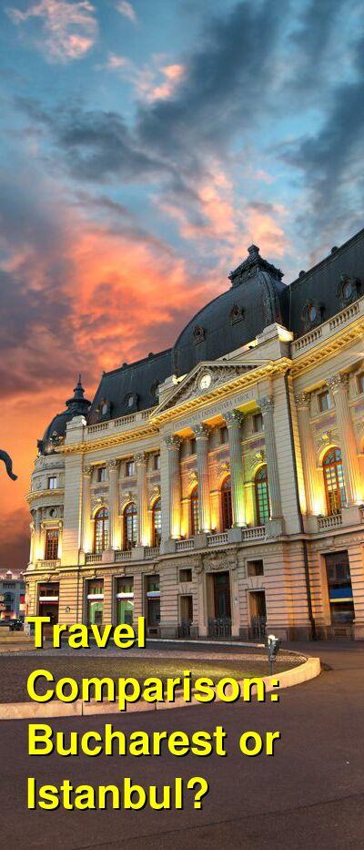 Bucharest vs. Istanbul Travel Comparison