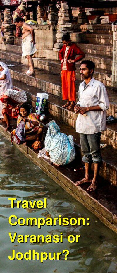Varanasi vs. Jodhpur Travel Comparison