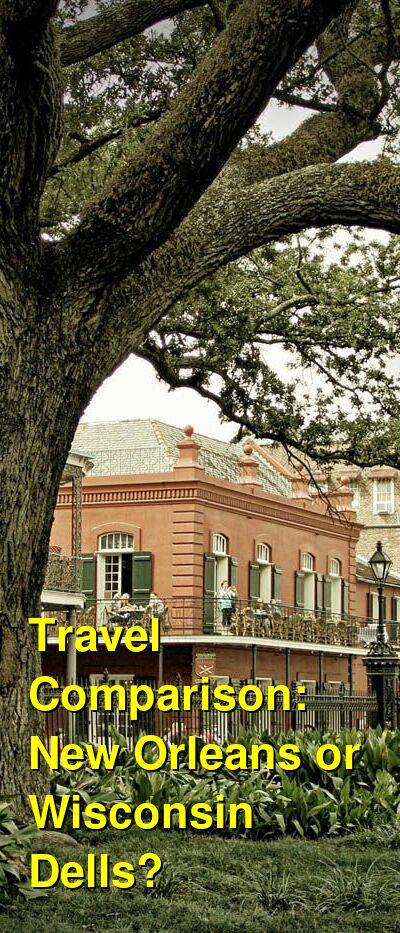 New Orleans vs. Wisconsin Dells Travel Comparison