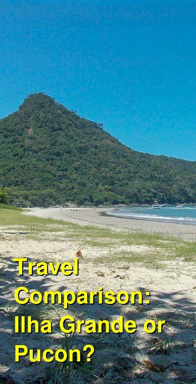 Ilha Grande vs. Pucon Travel Comparison