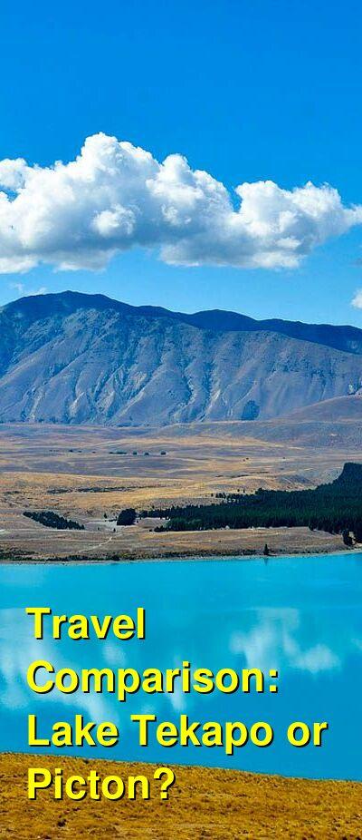 Lake Tekapo vs. Picton Travel Comparison