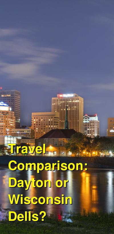 Dayton vs. Wisconsin Dells Travel Comparison