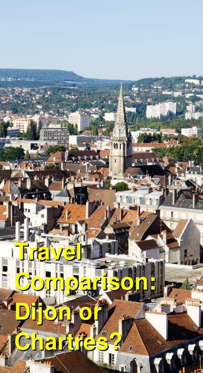 Dijon vs. Chartres Travel Comparison