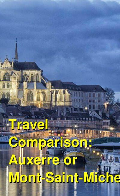 Auxerre vs. Mont-Saint-Michel Travel Comparison
