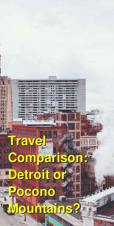 Detroit vs. Pocono Mountains Travel Comparison