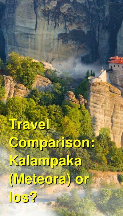 Kalampaka (Meteora) vs. Ios Travel Comparison