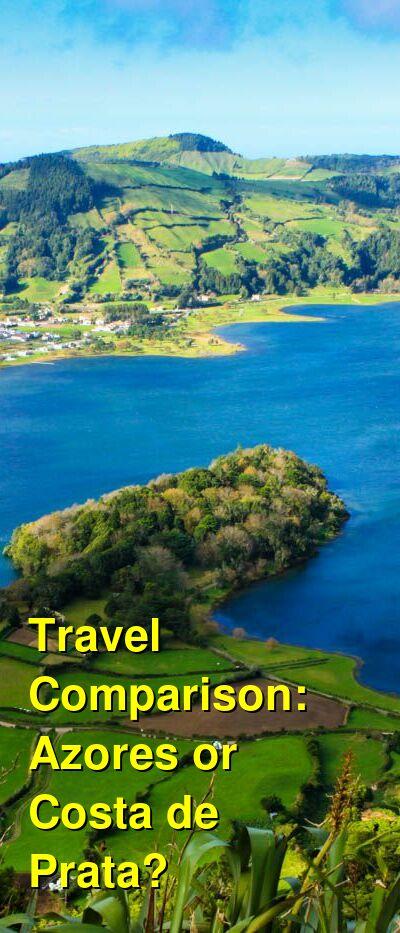Azores vs. Costa de Prata Travel Comparison