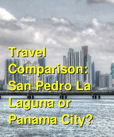San Pedro La Laguna vs. Panama City Travel Comparison
