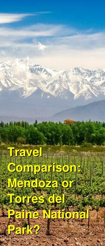 Mendoza vs. Torres del Paine National Park Travel Comparison