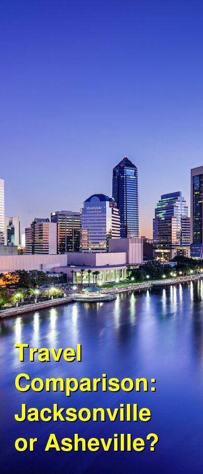 Jacksonville vs. Asheville Travel Comparison