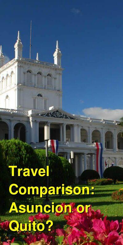 Asuncion vs. Quito Travel Comparison