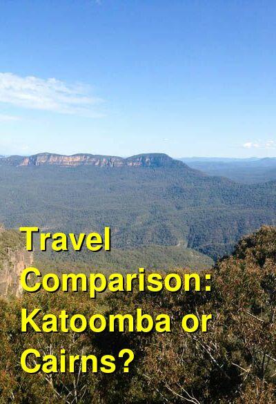 Katoomba vs. Cairns Travel Comparison