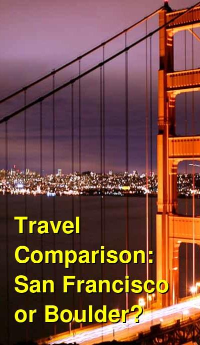 San Francisco vs. Boulder Travel Comparison