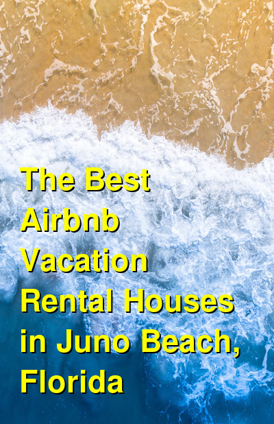 The 7 Best Airbnb Vacation Rental Houses in Juno Beach, Florida   Budget Your Trip