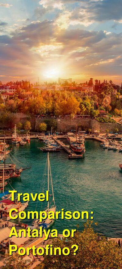 Antalya vs. Portofino Travel Comparison