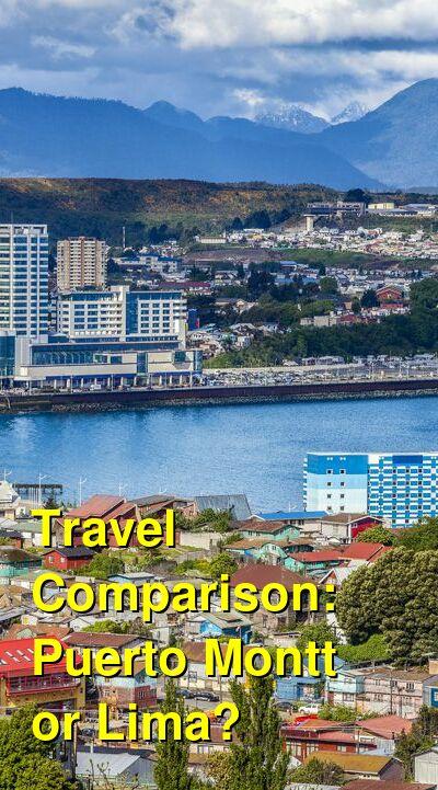 Puerto Montt vs. Lima Travel Comparison