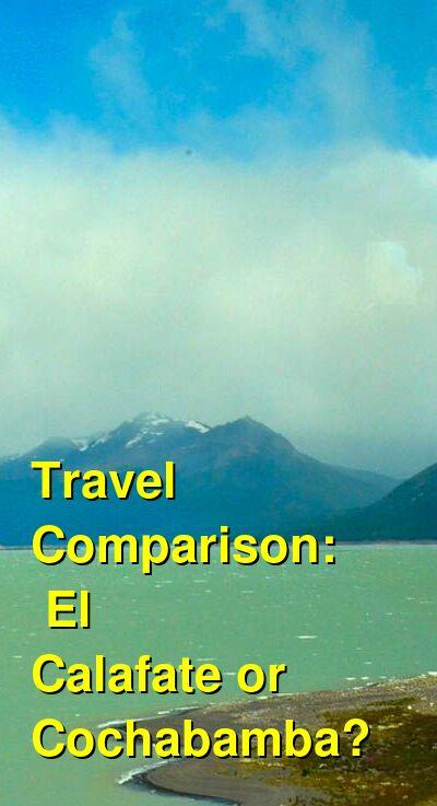 El Calafate vs. Cochabamba Travel Comparison