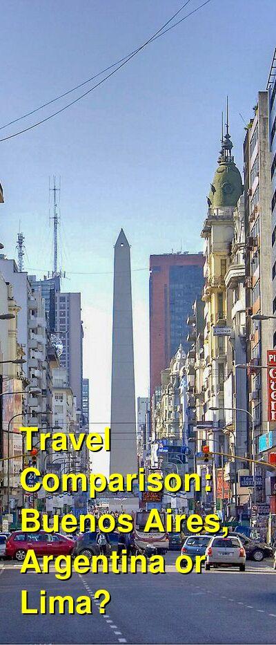 Buenos Aires, Argentina vs. Lima Travel Comparison