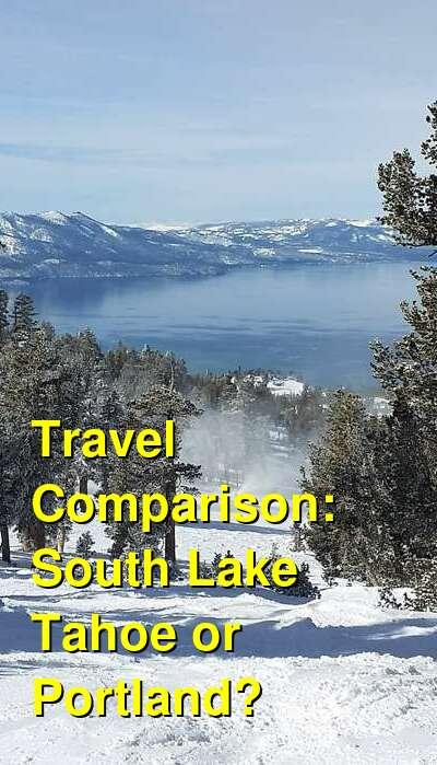 South Lake Tahoe vs. Portland Travel Comparison