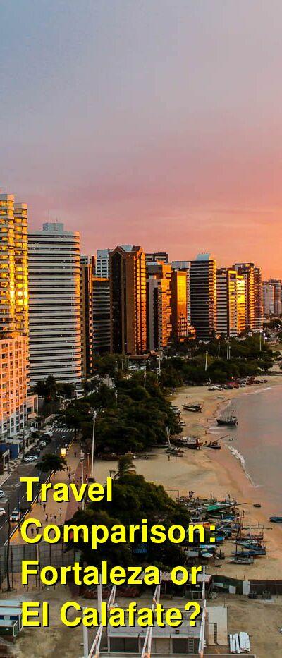 Fortaleza vs. El Calafate Travel Comparison