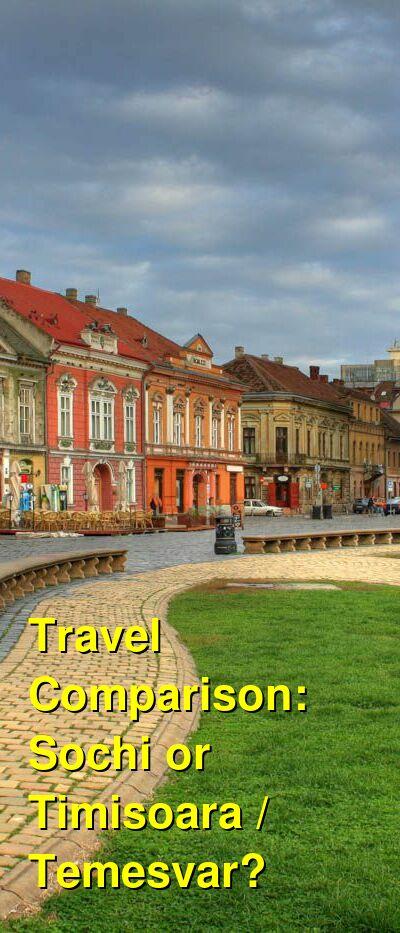 Sochi vs. Timisoara / Temesvar Travel Comparison