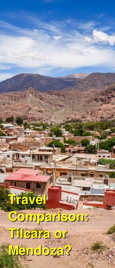 Tilcara vs. Mendoza Travel Comparison