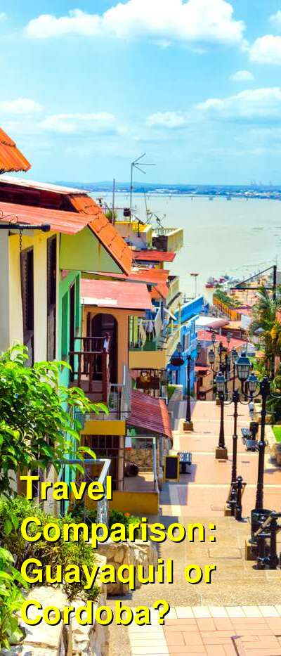 Guayaquil vs. Cordoba Travel Comparison