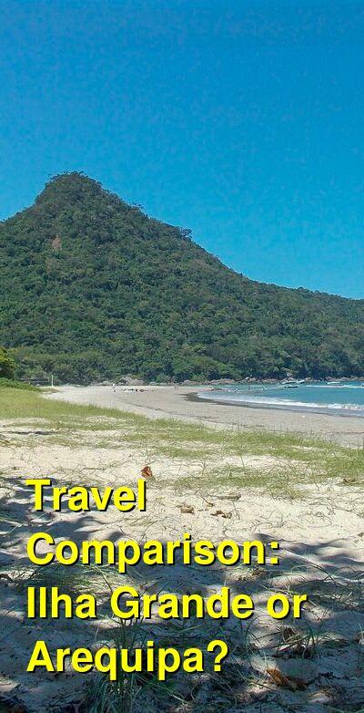 Ilha Grande vs. Arequipa Travel Comparison