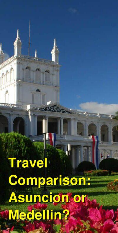 Asuncion vs. Medellin Travel Comparison