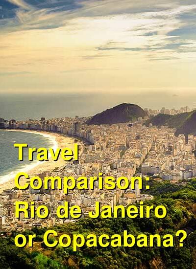Rio de Janeiro vs. Copacabana Travel Comparison