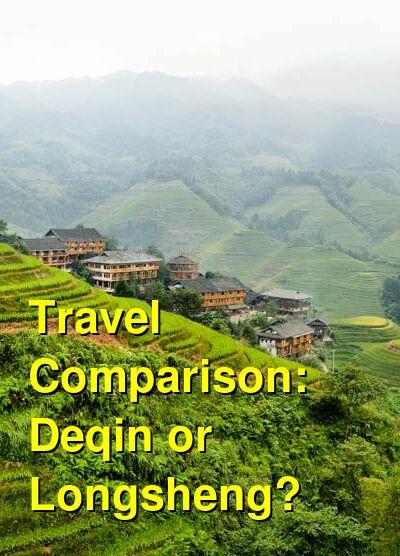 Deqin vs. Longsheng Travel Comparison