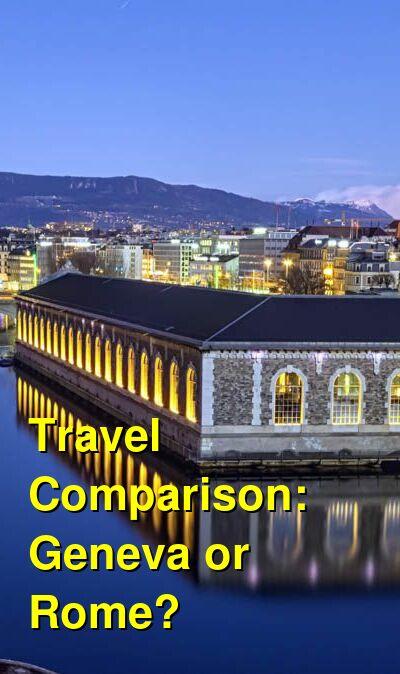 Geneva vs. Rome Travel Comparison