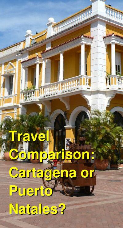 Cartagena vs. Puerto Natales Travel Comparison