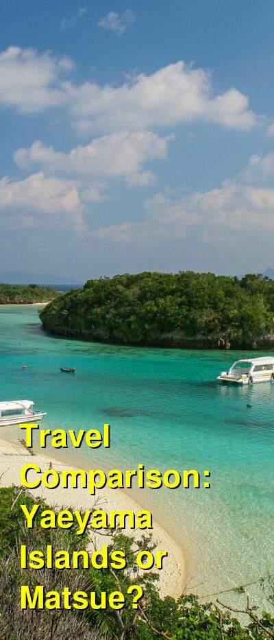 Yaeyama Islands vs. Matsue Travel Comparison