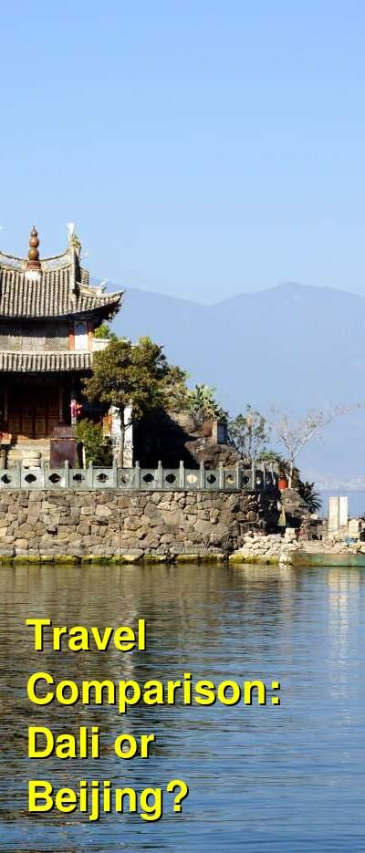 Dali vs. Beijing Travel Comparison
