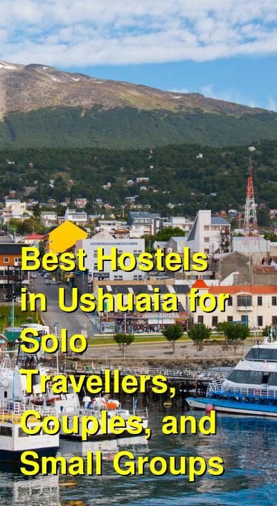 Best Hostels in Ushuaia for Solo Travellers, Couples, and Small Groups | Budget Your Trip