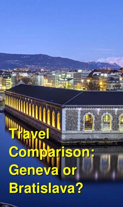Geneva vs. Bratislava Travel Comparison