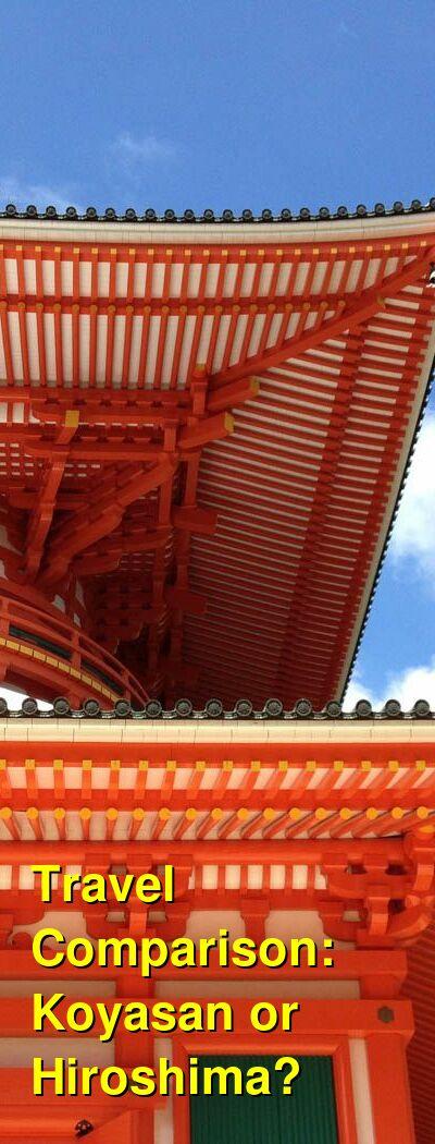 Koyasan vs. Hiroshima Travel Comparison