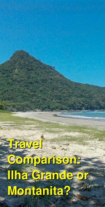 Ilha Grande vs. Montanita Travel Comparison