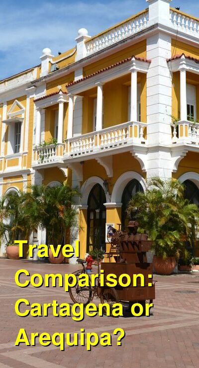 Cartagena vs. Arequipa Travel Comparison