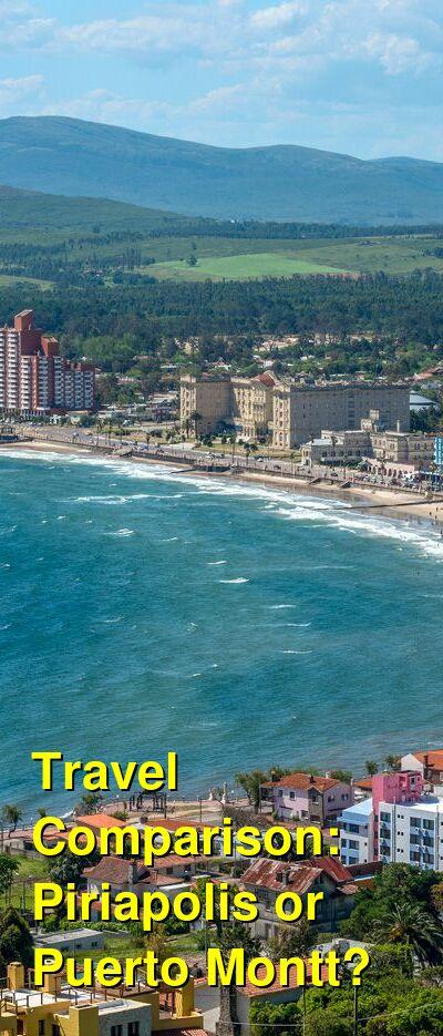 Piriapolis vs. Puerto Montt Travel Comparison