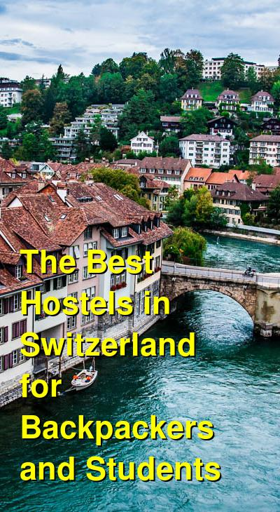 The Best Hostels in Switzerland for Backpackers and Students | Budget Your Trip