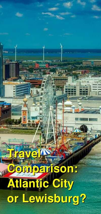 Atlantic City vs. Lewisburg Travel Comparison
